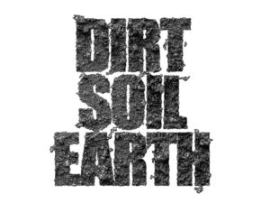 Dirt, Soil, Earth
