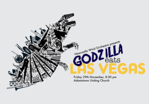 Newcastle Wind Orchestra Presents Godzilla eats Las Vegas