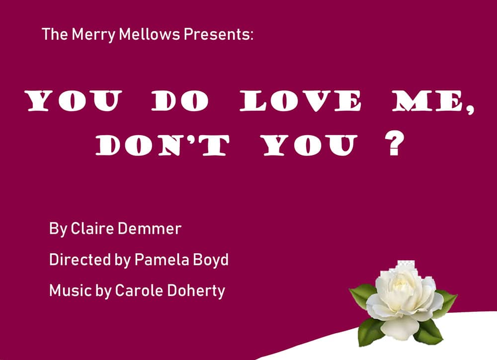 Merry Mellows – You Do Love Me Don't You?
